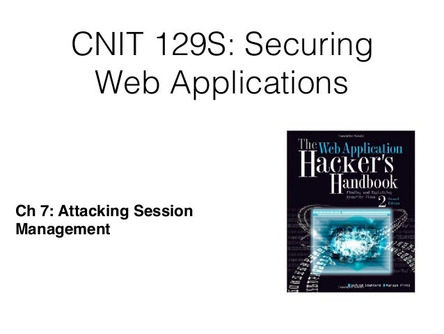 CNIT 129S: Securing Web Applications Ch 7: Attacking Session Management