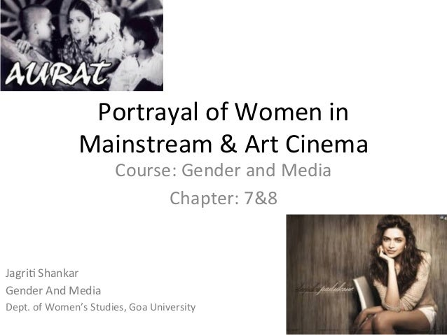 the portrayal of women in indian cinema Indian women in hindi cinema are slowly changing to reveal what many of us already know: that sexual desire in women is only normal  and of course, the portrayal .