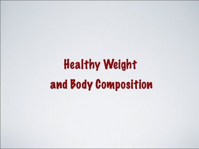 Healthy Weight and Body Composition