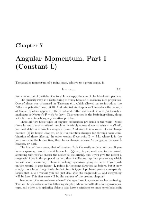 Chapter 7 Angular Momentum, Part I (Constant ˆL) The angular momentum of a point mass, relative to a given origin, is L = ...