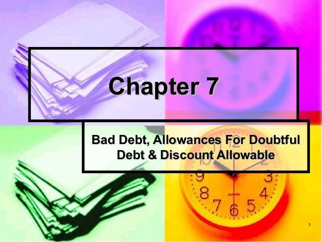 Chapter 7Bad Debt, Allowances For Doubtful   Debt & Discount Allowable                                    1