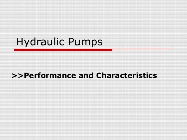 Hydraulic Pumps >>Performance and Characteristics