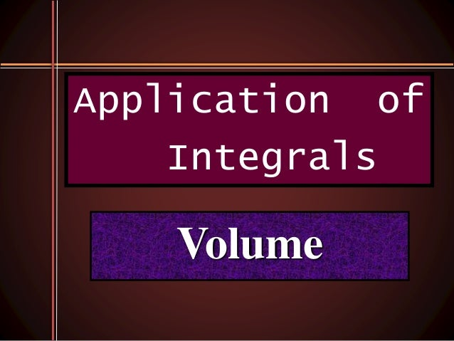 Volume Application of Integrals