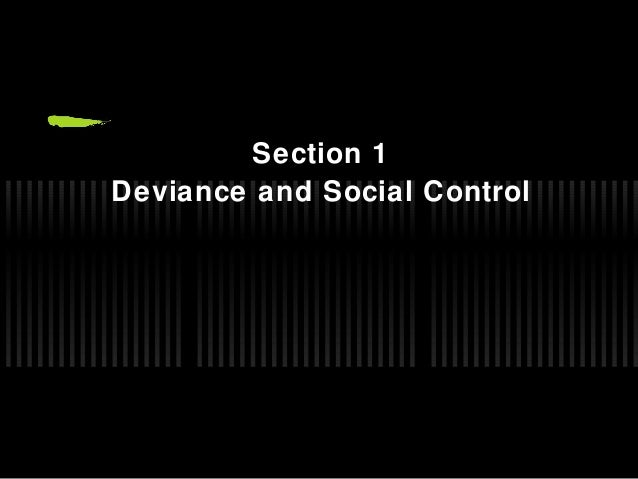 deviance social control Deviance and social control in sport challenges preconceived understandings regarding the relationship of deviance and sport and offers a conceptual.