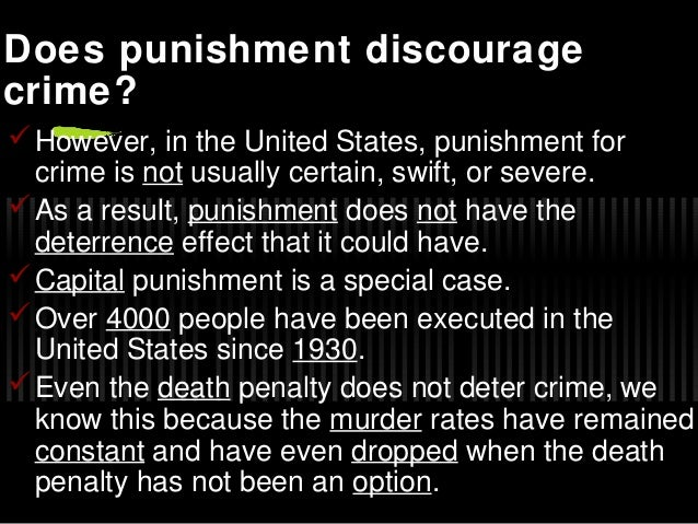 essay does death penalty serve deterrent crime Does capital punishment deter murder  , i am convinced that the death penalty can be an effective deterrent against specific  mainly serve a methodological.