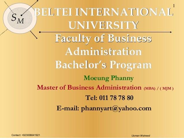 Contact: +923006641921 Usman Waheed 1 SM BELTEI INTERNATIONALBELTEI INTERNATIONAL UNIVERSITYUNIVERSITY Faculty of Business...