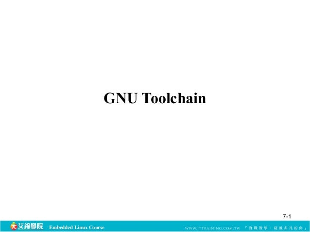 GNU Toolchain  Embedded Linux Course  7-1