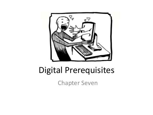 Digital Prerequisites Chapter Seven