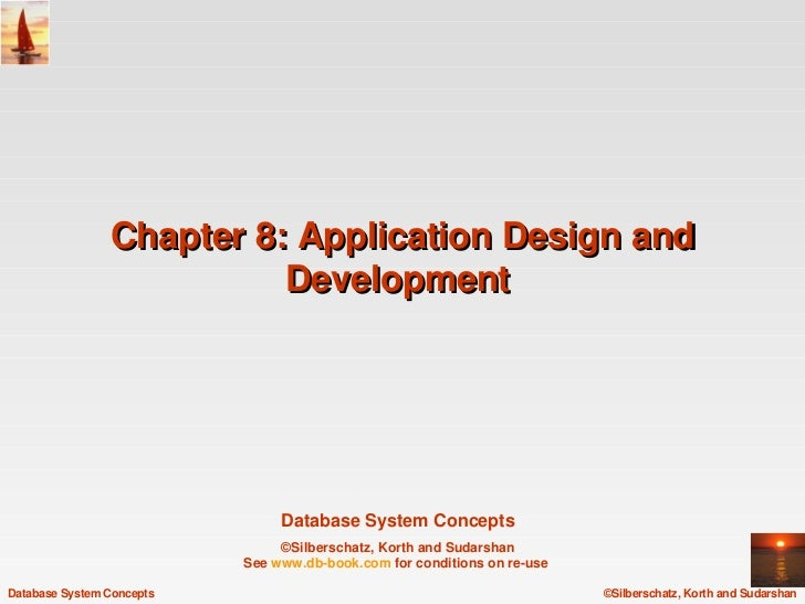 Chapter 8: Application Design and                           Development                                 Database System Co...