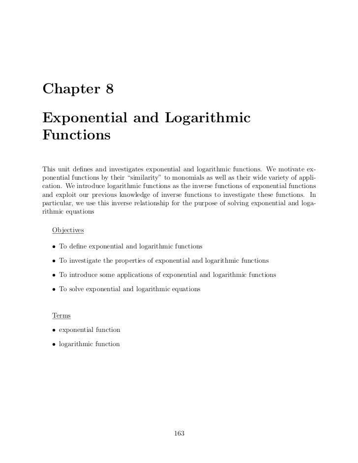 Chapter 8Exponential and LogarithmicFunctionsThis unit defines and investigates exponential and logarithmic functions. We m...