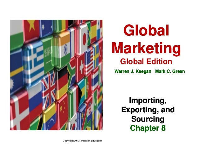 Ch8 global marketing global edition warren j keegan mark c green importing exporting fandeluxe Images