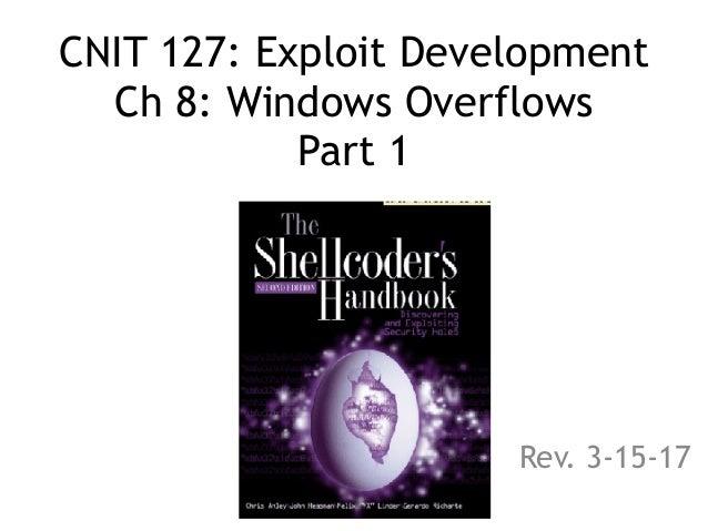 CNIT 127: Exploit Development Ch 8: Windows Overflows Part 1 Rev. 3-15-17