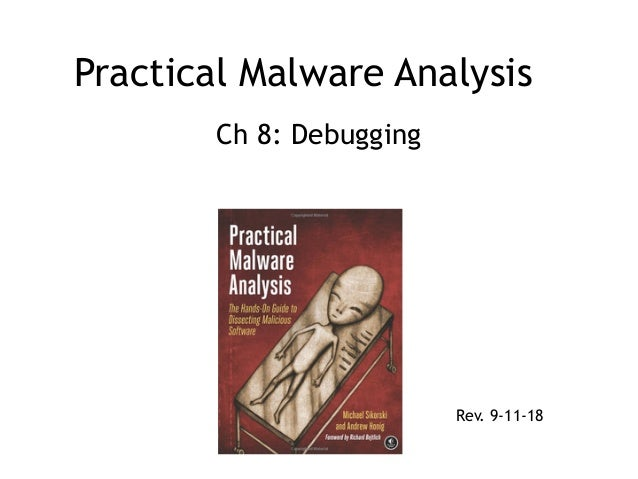 Practical Malware Analysis Ch 8: Debugging Rev. 9-11-18