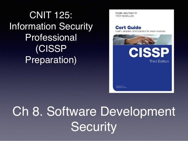 CNIT 125: Information Security Professional (CISSP Preparation) Ch 8. Software Development Security