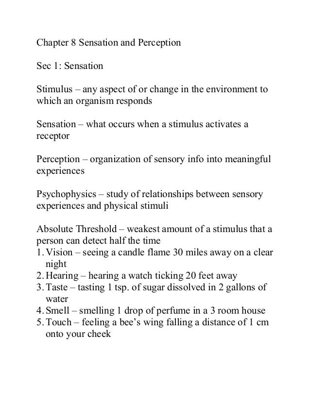 Chapter 8 Sensation and Perception Sec 1: Sensation Stimulus – any aspect of or change in the environment to which an orga...