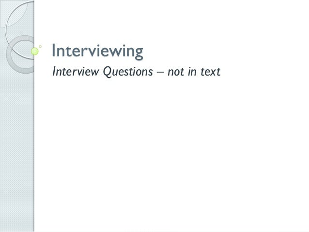 Interviewing Interview Questions – not in text