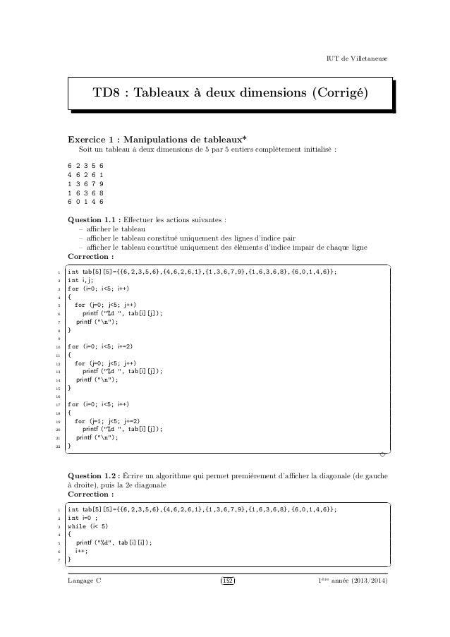 IUT de Villetaneuse TD8 : Tableaux à deux dimensions (Corrigé) Exercice 1 : Manipulations de tableaux* Soit un tableau à d...