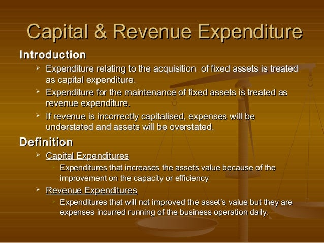 Capital & Revenue ExpenditureIntroduction      Expenditure relating to the acquisition of fixed assets is treated       a...