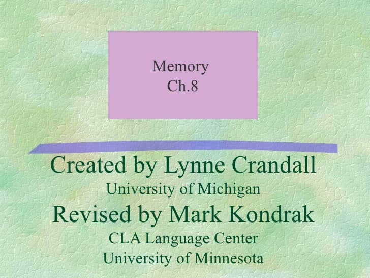 Created by Lynne Crandall University of Michigan Revised by Mark Kondrak CLA Language Center University of Minnesota Memor...