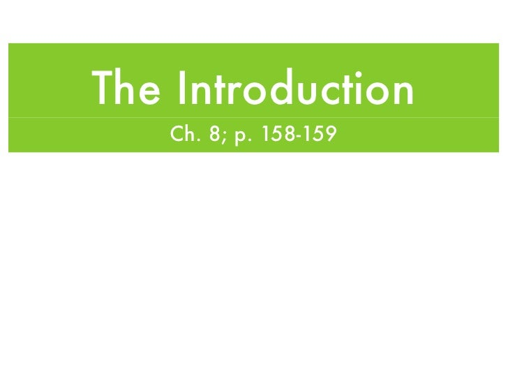 The Introduction    Ch. 8; p. 158-159