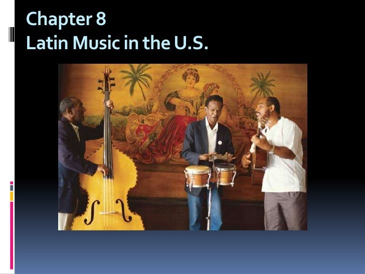Chapter 8Latin Music in the U.S.<br />