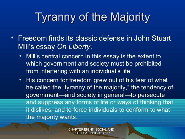 detocqueville and mill and tyranny majority Alexis de tocqueville is a towering figure in 19th-century political thought,  karl  marx and john stuart mill and more prophetic than either of them  tocqueville's  famous doctrine the tyranny of the majority, which brogan.