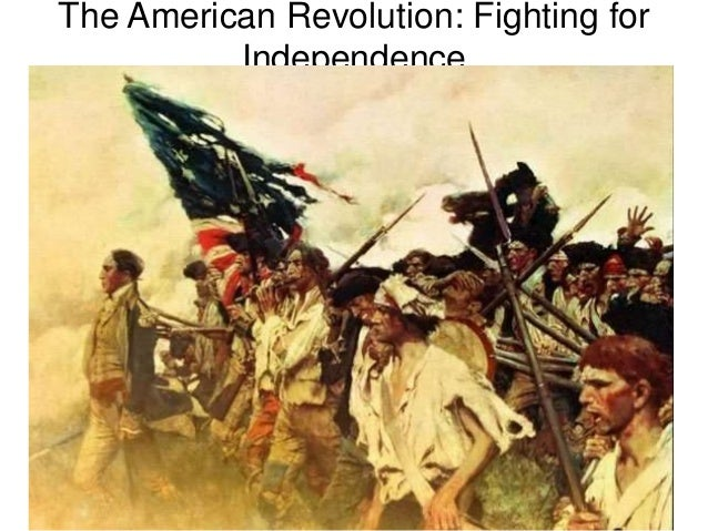 The American Revolution: Fighting for Independence