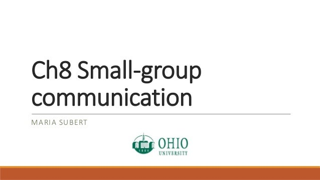 Ch8 Small-group  communication  MARIA SUBERT