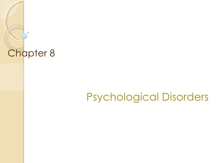 Psychological Disorders Chapter 8