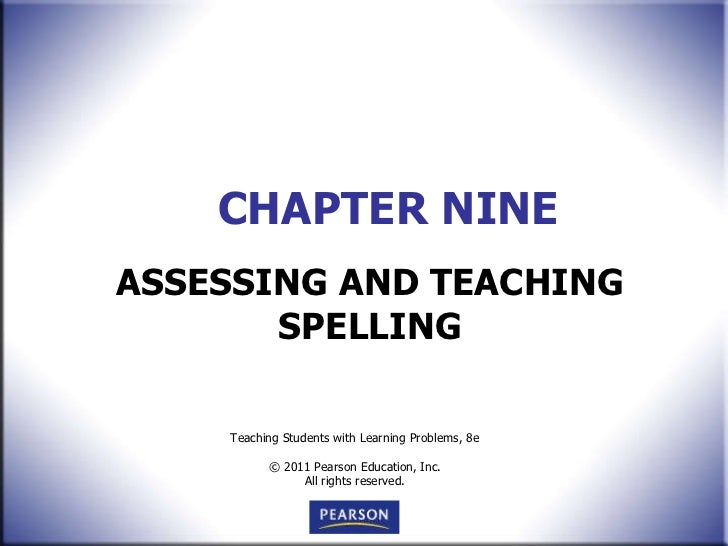 CHAPTER NINE ASSESSING AND TEACHING SPELLING