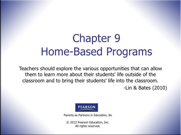 Chapter 9 Home-Based Programs Teachers should explore the various opportunities that can allow them to learn more about th...