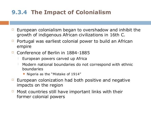 negative and positive impact of colonialism in nigeria Colonialism and its effect in nigeria essay  positive effects of colonialism  i want to explore in particular the negative and positive effects that oil .