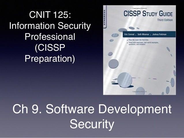 CNIT 125: Information Security Professional (CISSP Preparation) Ch 9. Software Development Security