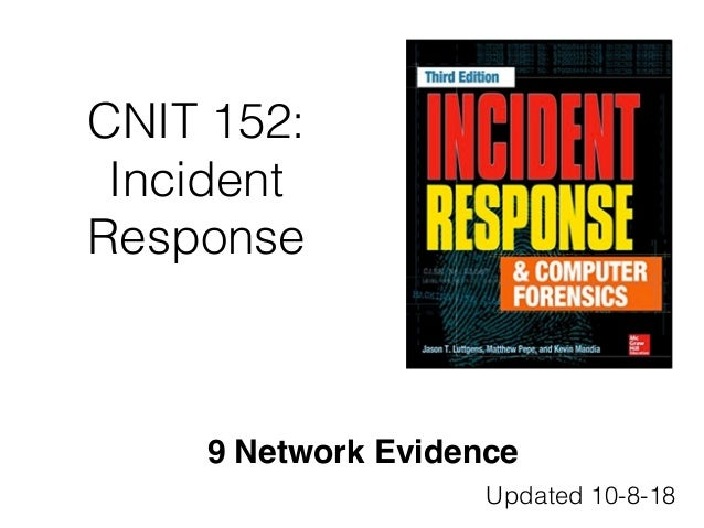 CNIT 152: Incident Response 9 Network Evidence Updated 10-8-18