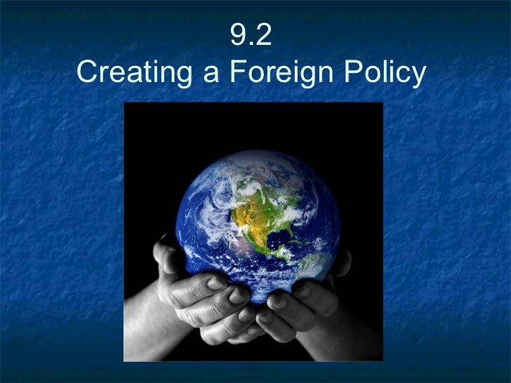 9.2 Creating a Foreign Policy