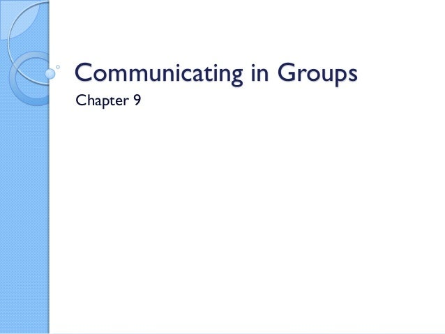 Communicating in Groups Chapter 9