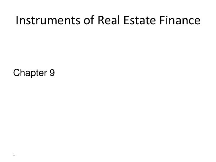 Instruments of Real Estate FinanceChapter 91