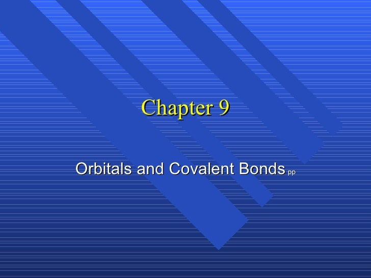 Chapter 9 Orbitals and Covalent Bonds  pp