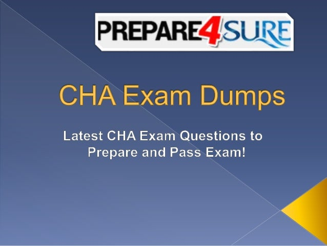 The Best Way To Pass CHA Exam with Real CHA PDF Dumps - Get Valid CHA…