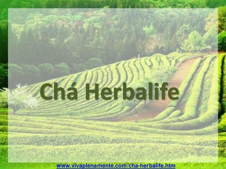 Chá Herbalife www.vivaplenamente.com/cha-herbalife.htm