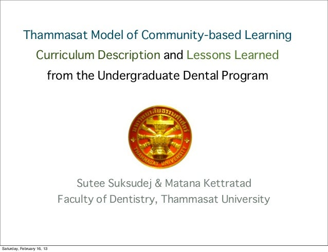 Thammasat Model of Community-based Learning                  Curriculum Description and Lessons Learned                   ...