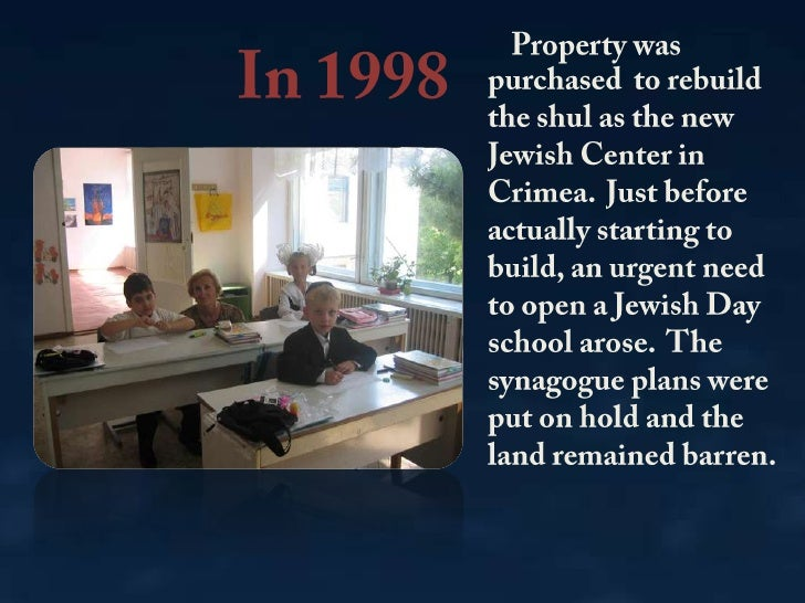 In 1998 <br />Property was purchased to rebuild the shul as the new Jewish Center in Crimea. Just before actually starti...