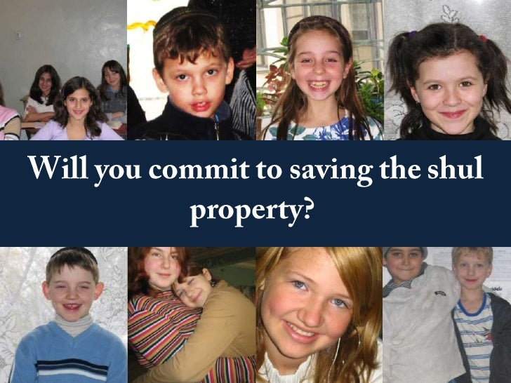 Will you commit to saving the shul property?<br />