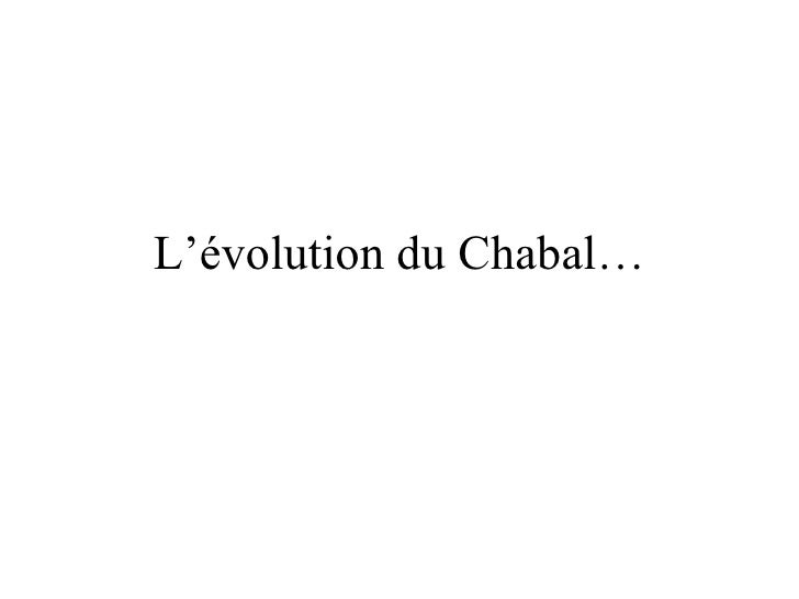 L'évolution du Chabal…