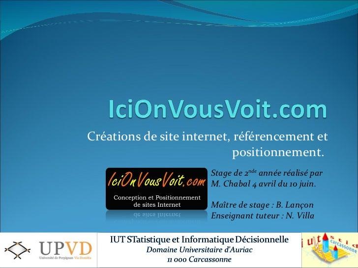Créations de site internet, référencement et positionnement.  Stage de 2 nde  année réalisé par M. Chabal 4 avril du 10 ju...