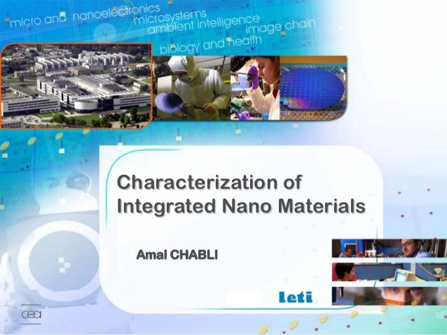 Characterization of2007                           Integrated Nano Materials                                 Amal CHABLI   ...