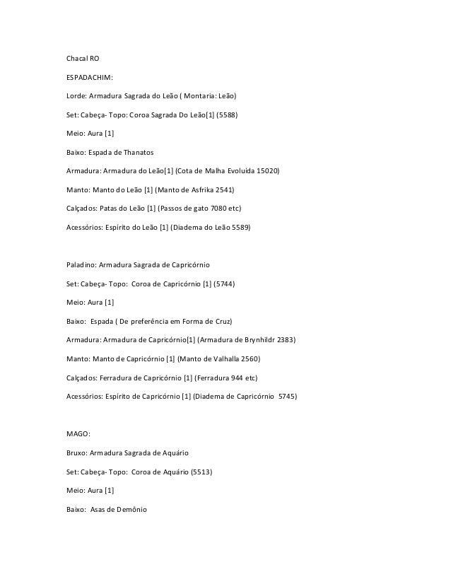 Chacal ROESPADACHIM:Lorde: Armadura Sagrada do Leão ( Montaria: Leão)Set: Cabeça- Topo: Coroa Sagrada Do Leão[1] (5588)Mei...