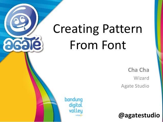 @agatestudio Creating Pattern From Font Cha Cha Wizard Agate Studio