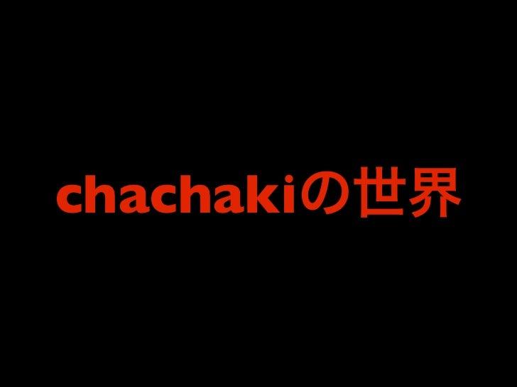 chachaki
