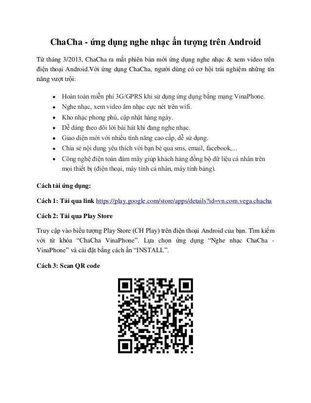 ChaCha - ứng dụng nghe nhạc ấn tượng trên AndroidTừ tháng 3/2013, ChaCha ra mắt phiên bản mới ứng dụng nghe nhạc & xem vid...